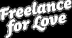 Freelance for Love – Consigli e risorse per Freelance